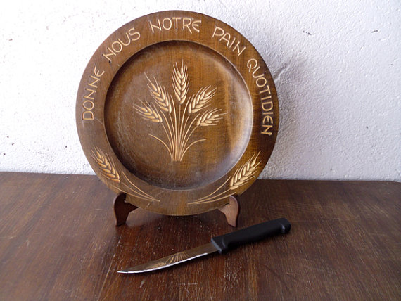 """Give Us Our Daily Bread"" Vintage Wooden Plate by Chili Chic"