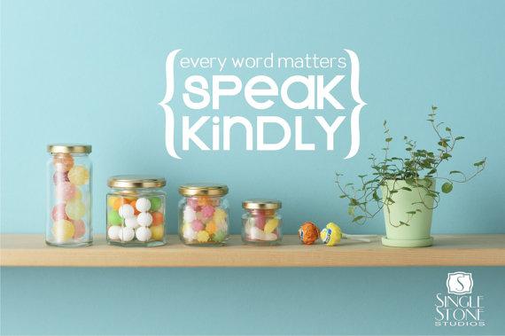 """Speak Kindly"" Wall Decal by Single Stone Studio Studios"